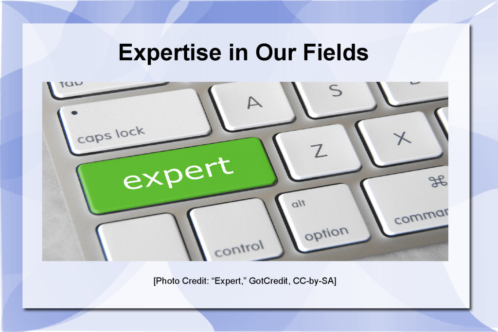 """Expertise in Our Fields [Photo Credit: """"Expert,..."""