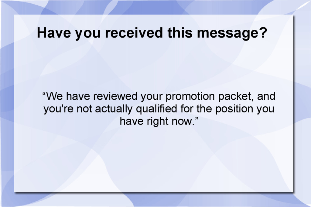 """Have you received this message? """"We have review..."""