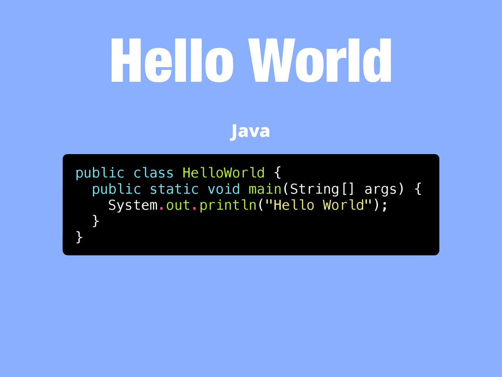 Hello World public class HelloWorld { public st...