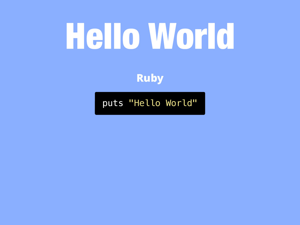 "Hello World puts ""Hello World"" Ruby"