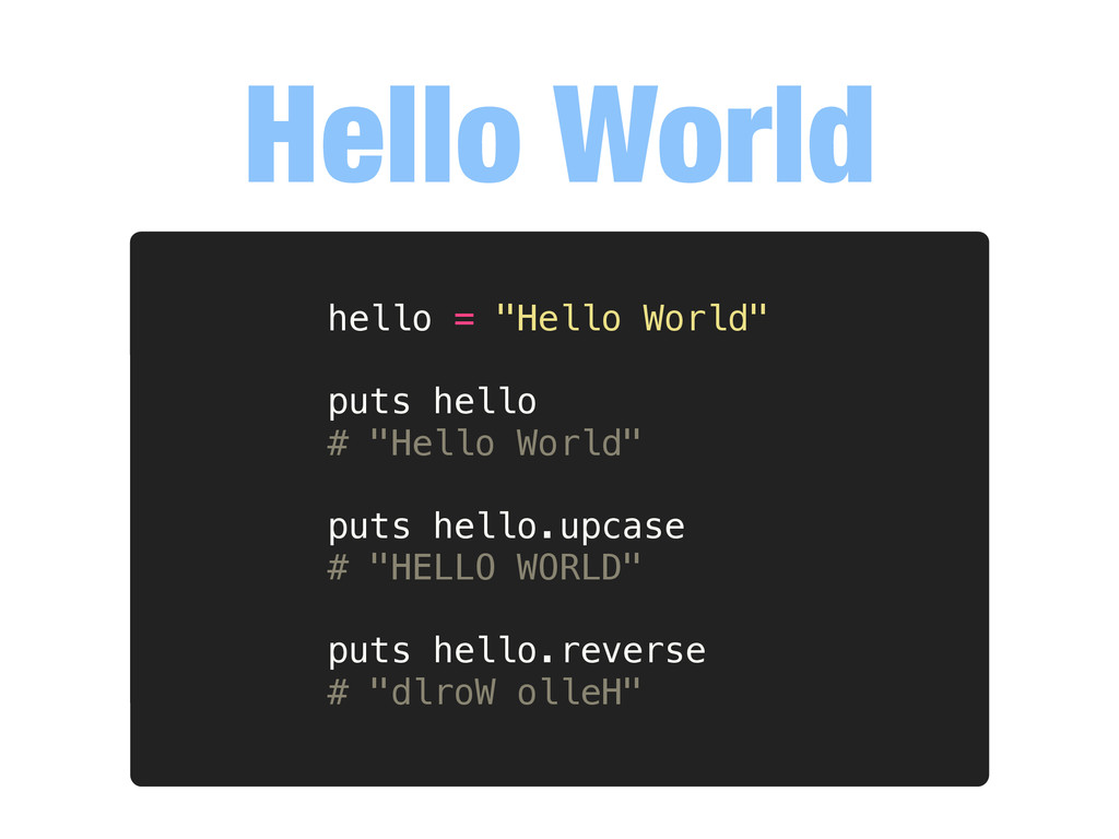 "Hello World hello = ""Hello World"" puts hello # ..."