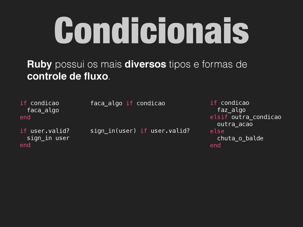 Condicionais Ruby possui os mais diversos tipos...