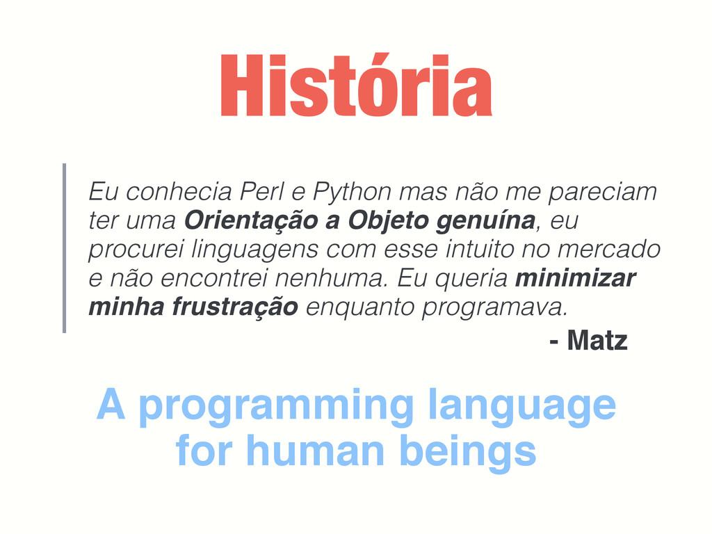 História Eu conhecia Perl e Python mas não me p...