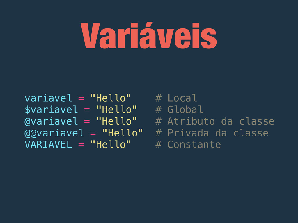"Variáveis variavel = ""Hello"" # Local $variavel ..."