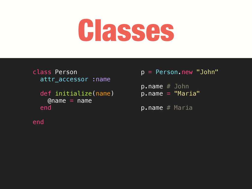 Classes class Person attr_accessor :name def in...