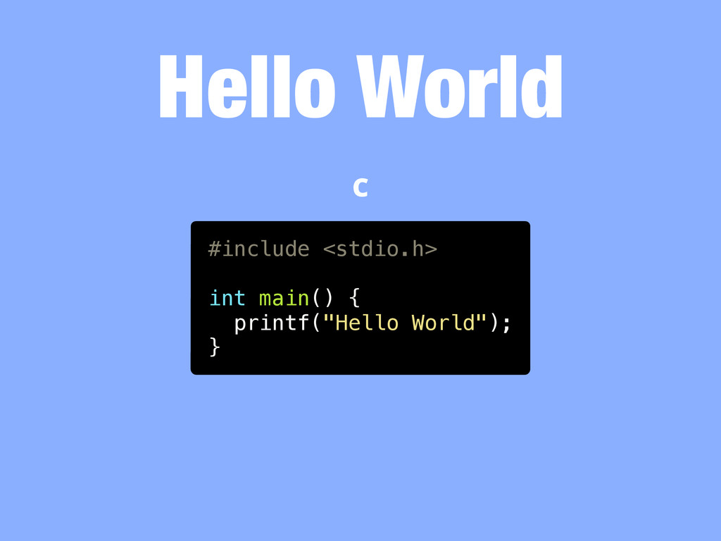 "#include <stdio.h> int main() { printf(""Hello W..."