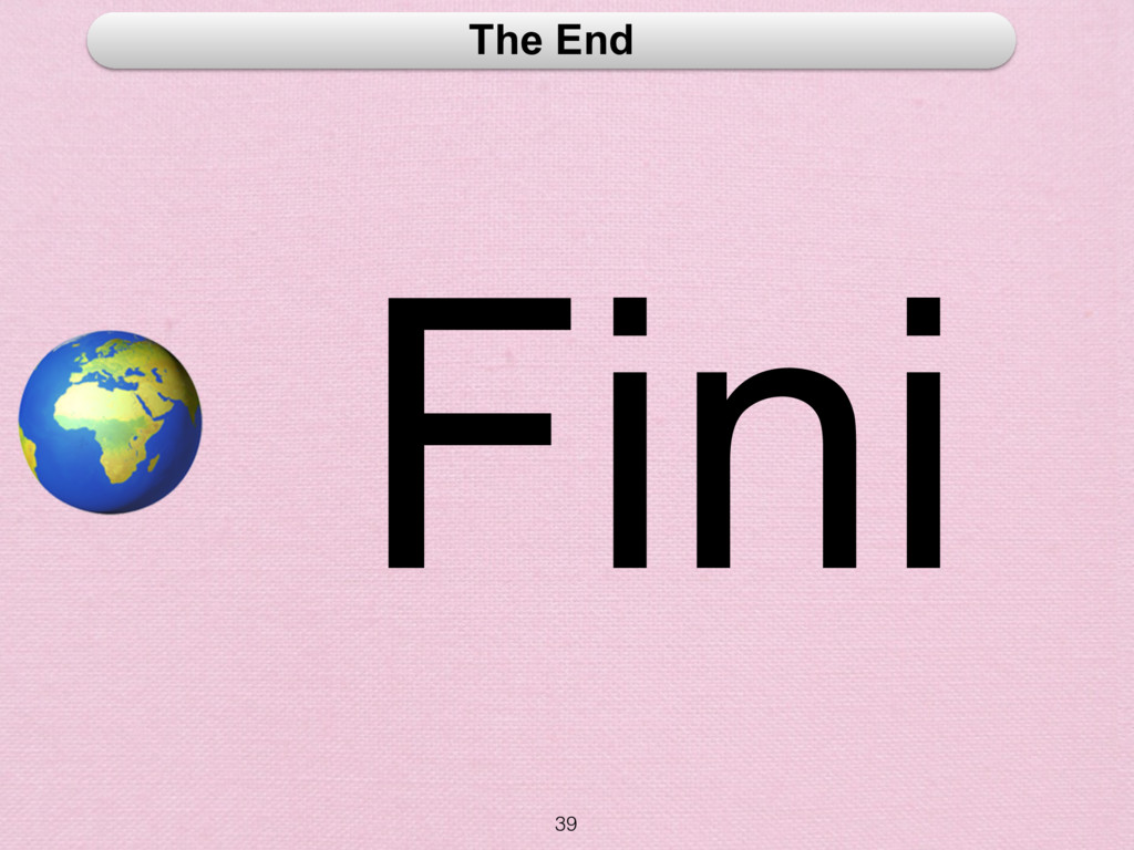 39 The End  Fini