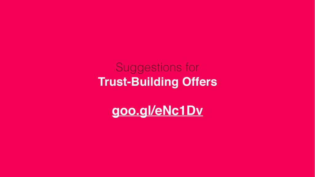 Suggestions for Trust-Building Offers! ! goo.gl...