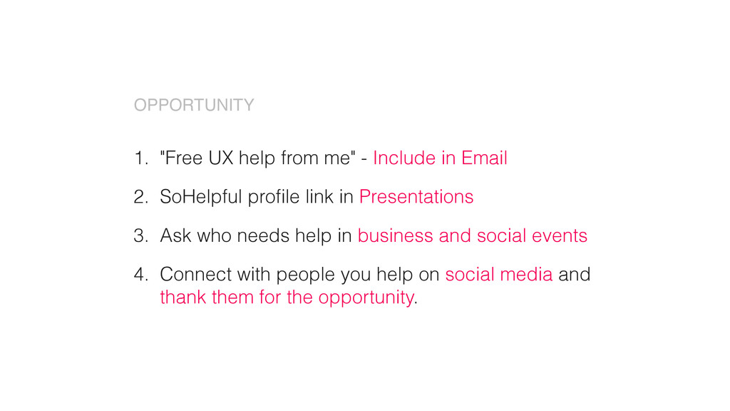 "1. ""Free UX help from me"" - Include in Email 2...."