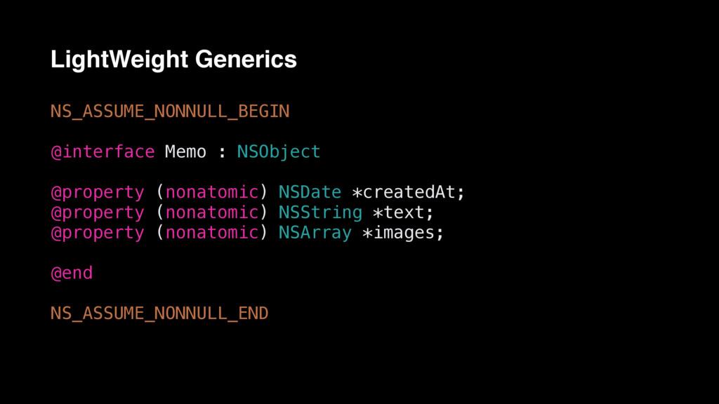 LightWeight Generics NS_ASSUME_NONNULL_BEGIN @i...
