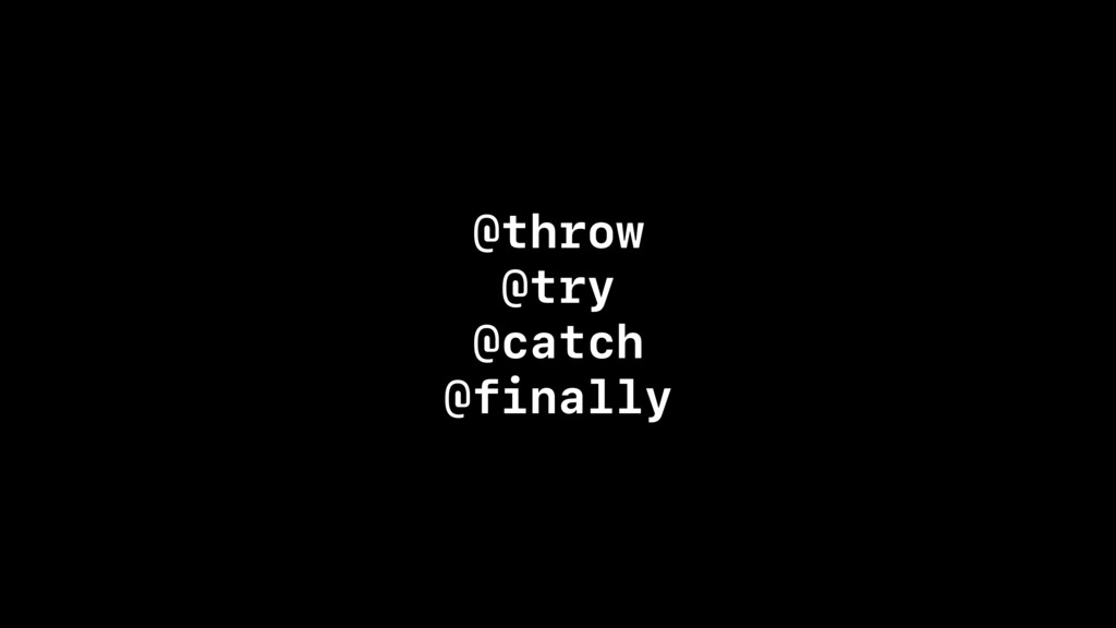 @throw @try @catch @finally