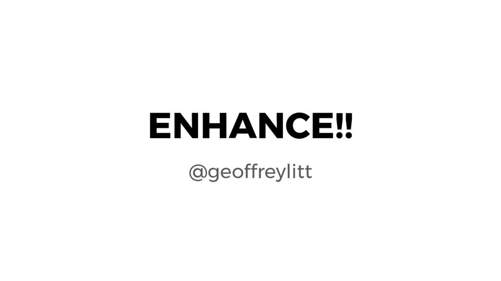 ENHANCE!! @geoffreylitt