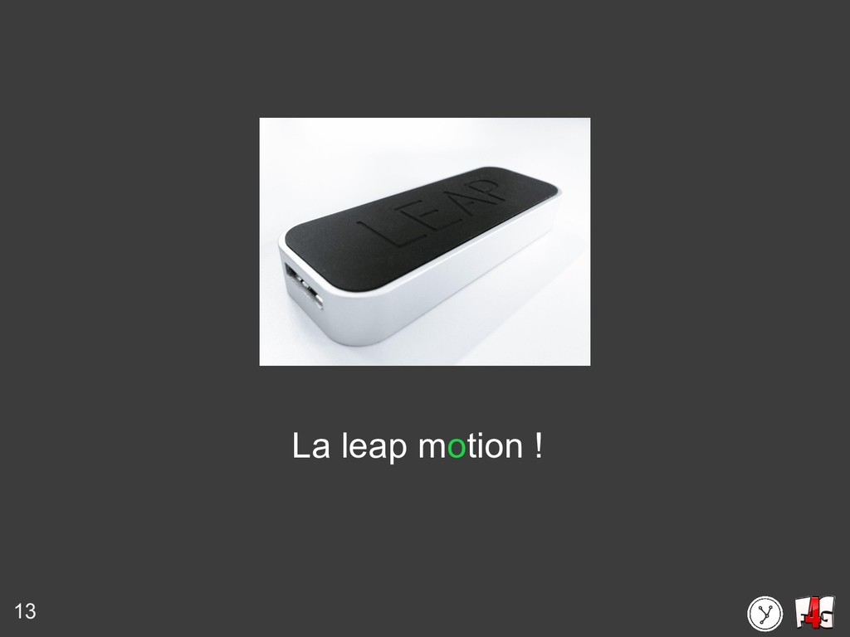 13 La leap motion !