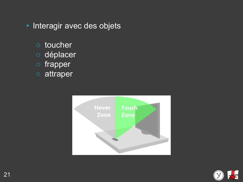 21 • Interagir avec des objets ○ toucher ○ dépl...