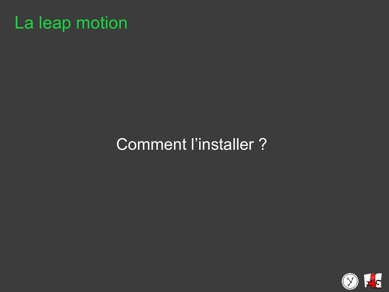 Comment l'installer ? La leap motion