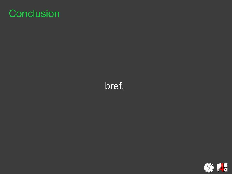 bref. Conclusion