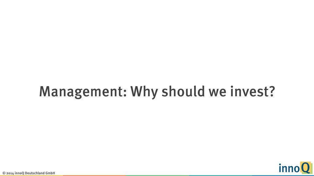 © 2014 innoQ Deutschland GmbH Management: Why s...