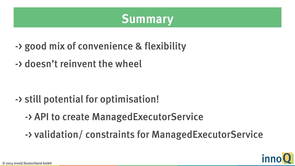 © 2014 innoQ Deutschland GmbH Summary -> good m...