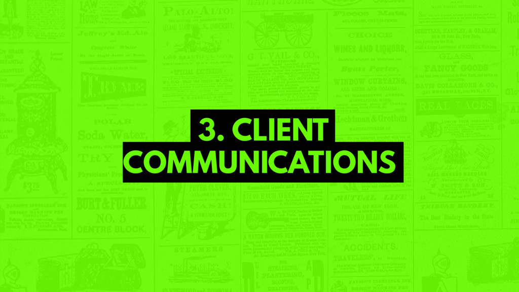 3. CLIENT COMMUNICATIONS