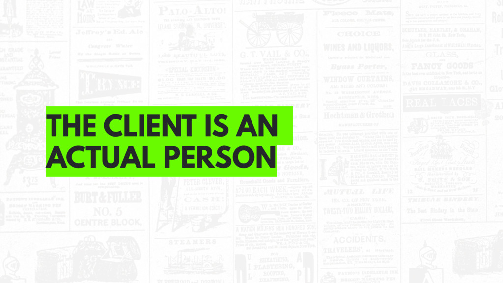THE CLIENT IS AN ACTUAL PERSON