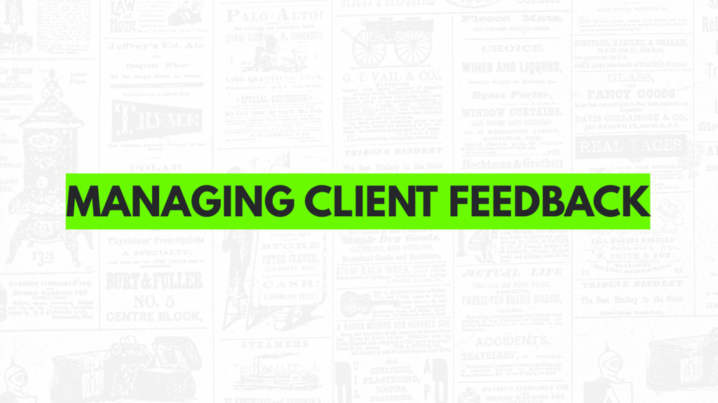 MANAGING CLIENT FEEDBACK