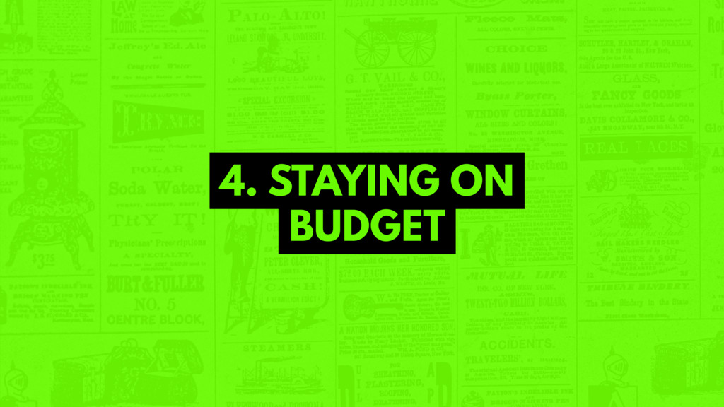 4. STAYING ON BUDGET