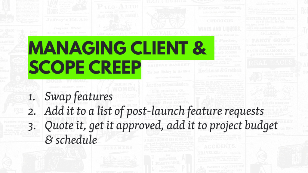 MANAGING CLIENT & SCOPE CREEP 1. Swap features ...