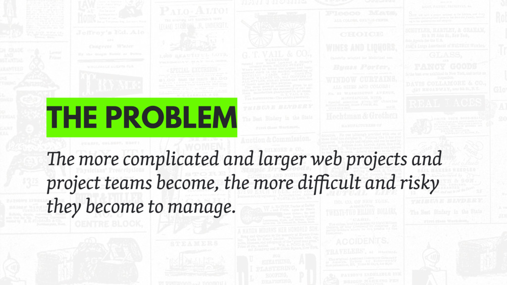 THE PROBLEM e more complicated and larger web p...