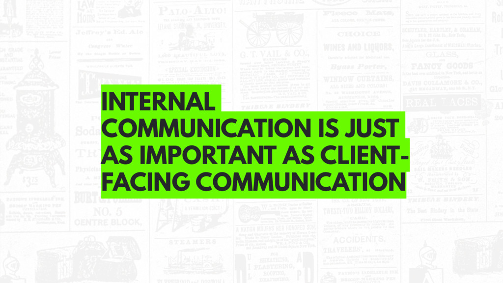 INTERNAL COMMUNICATION IS JUST AS IMPORTANT AS ...