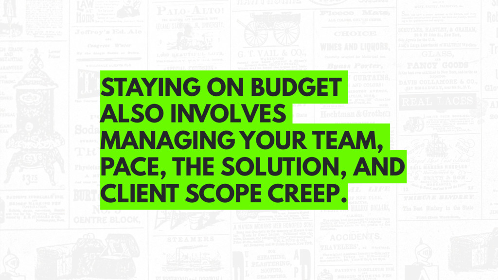 STAYING ON BUDGET ALSO INVOLVES MANAGING YOUR T...