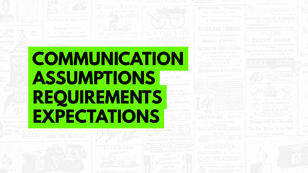 COMMUNICATION ASSUMPTIONS REQUIREMENTS EXPECTAT...