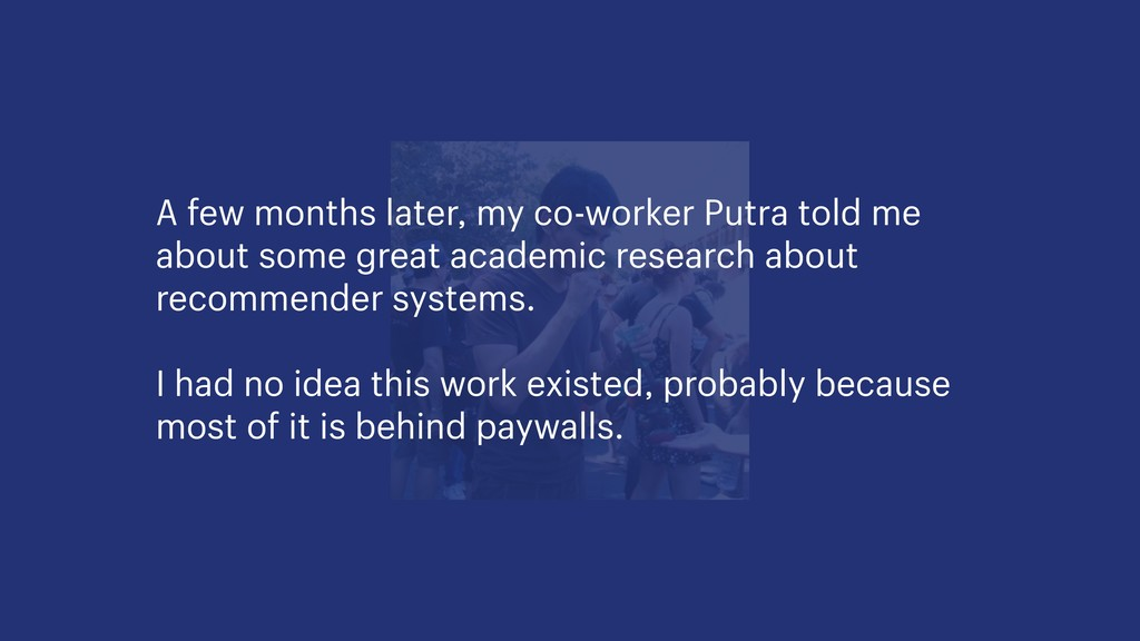 A few months later, my co-worker Putra told me ...