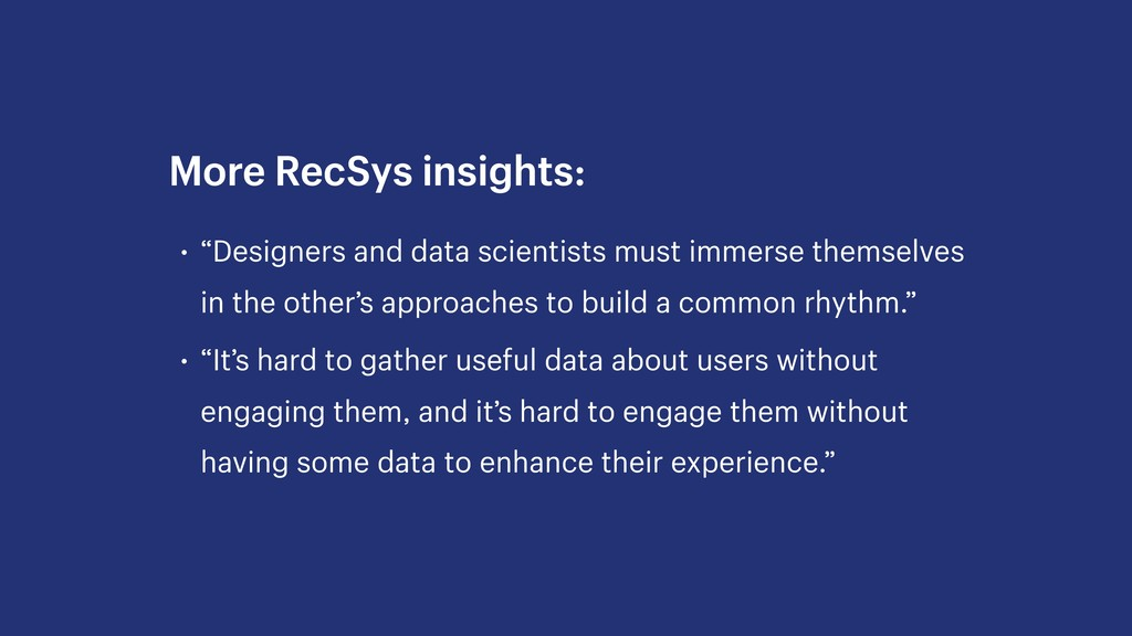 "• ""Designers and data scientists must immerse t..."