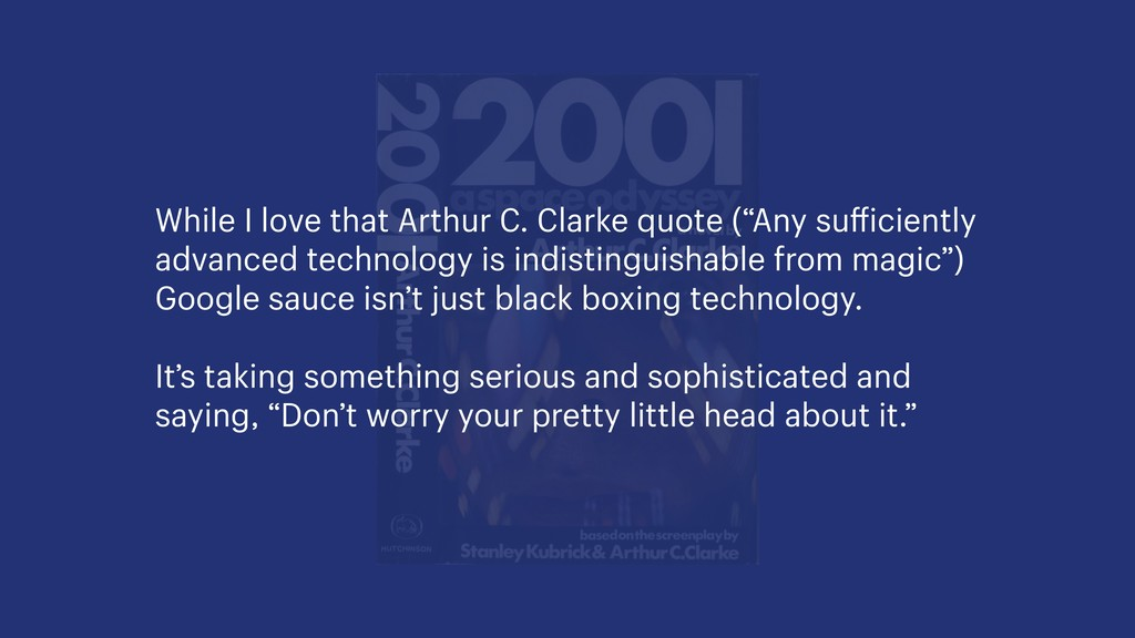 "While I love that Arthur C. Clarke quote (""Any ..."