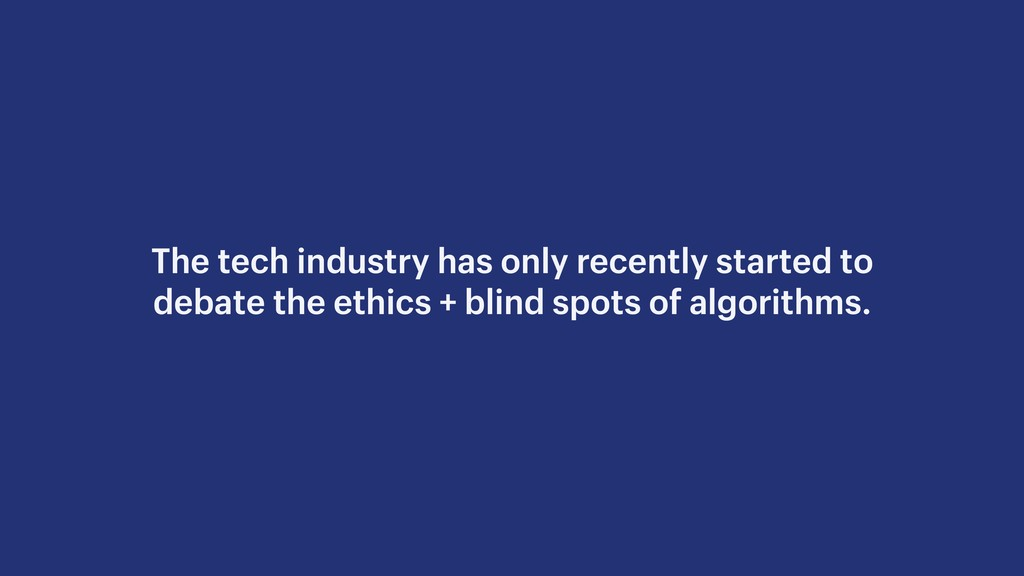 The tech industry has only recently started to ...