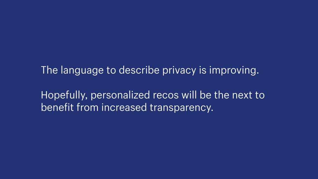 The language to describe privacy is improving. ...