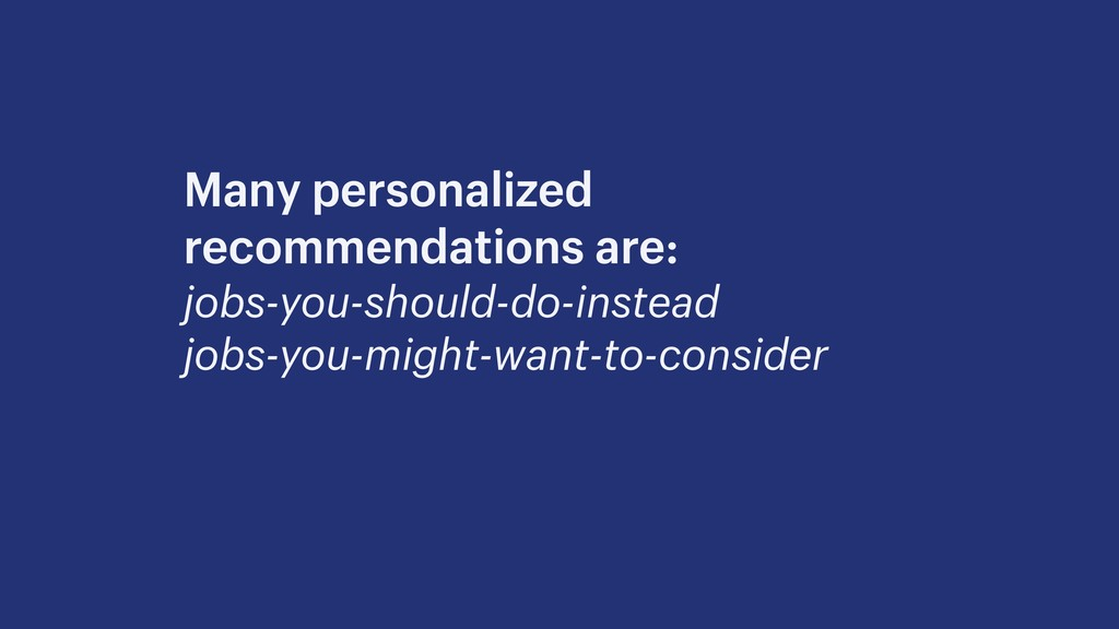 Many personalized recommendations are: jobs-you...