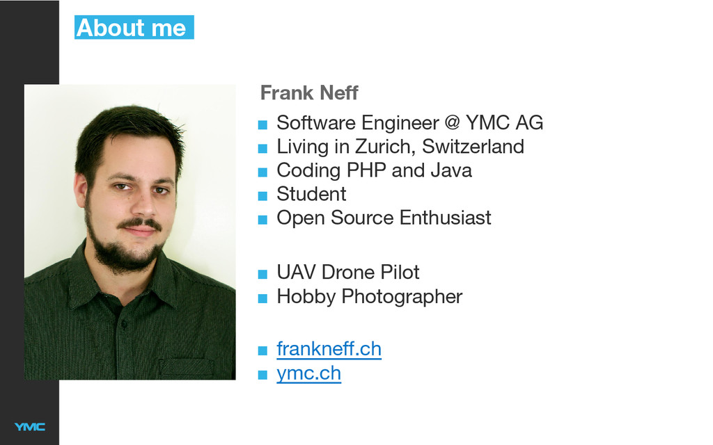 About me Frank Neff ■ Software Engineer @ YMC A...