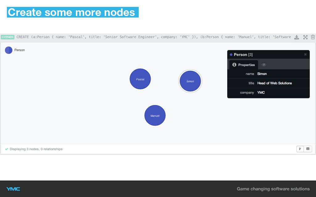 Create some more nodes
