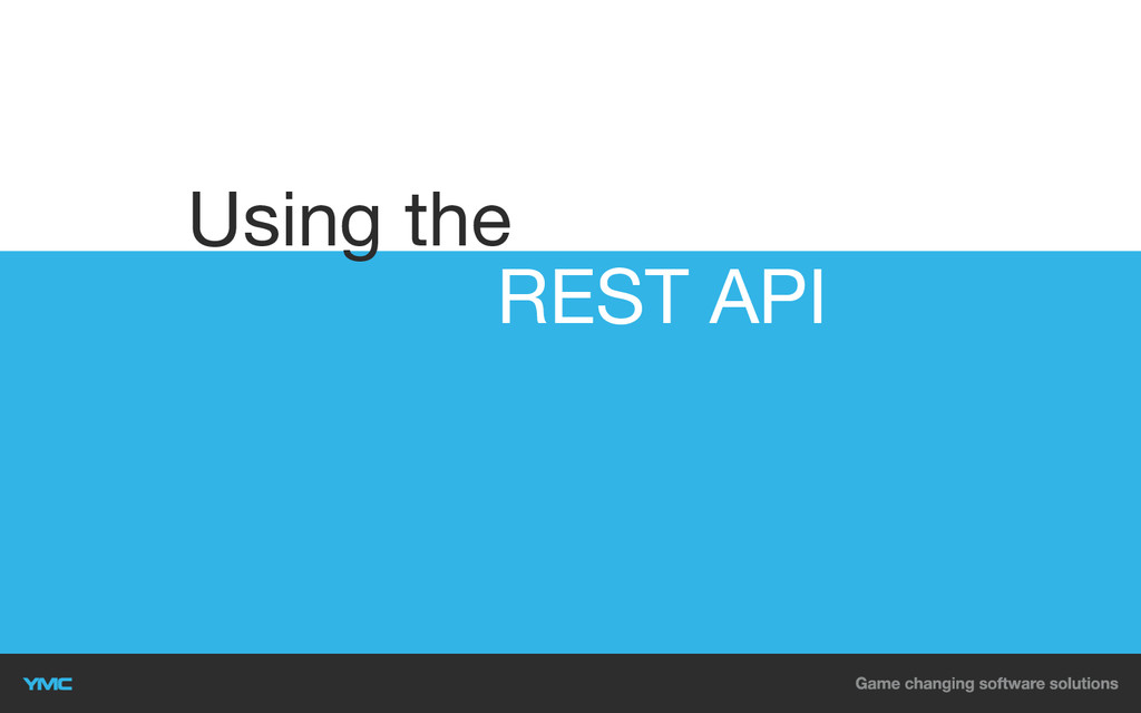 REST API Using the