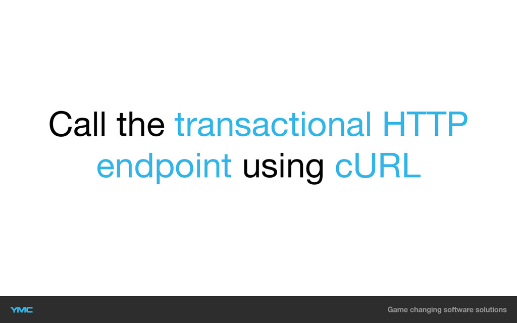Call the transactional HTTP endpoint using cURL