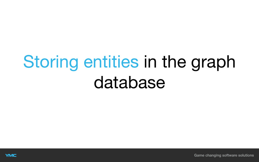 Storing entities in the graph database