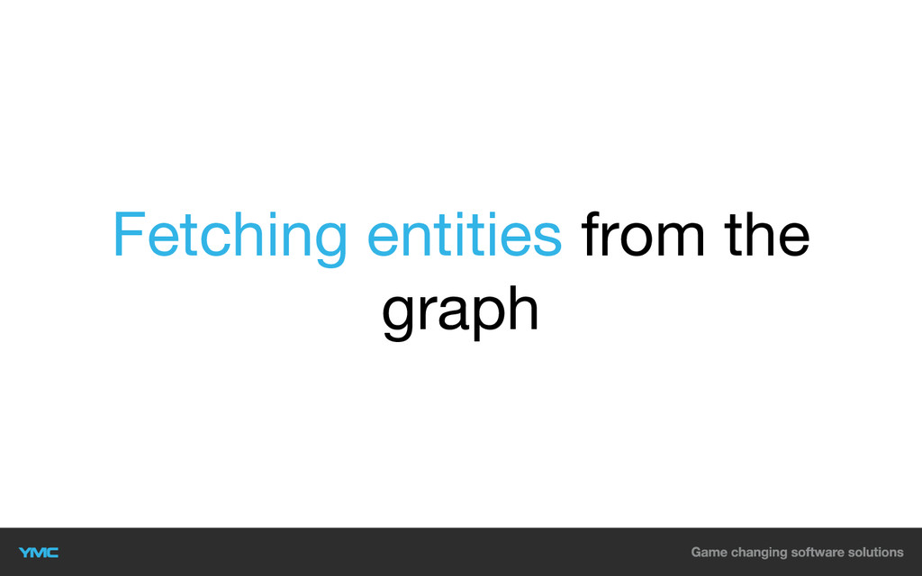 Fetching entities from the graph