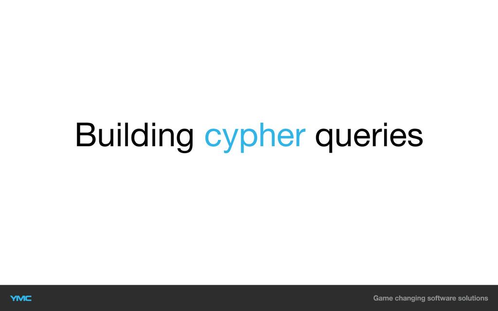Building cypher queries