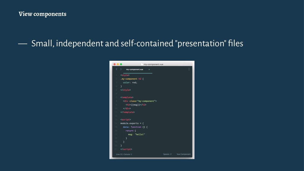 View components — Small, independent and self-c...