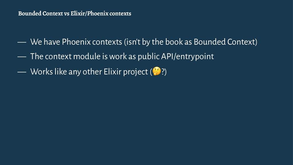 Bounded Context vs Elixir/Phoenix contexts — We...