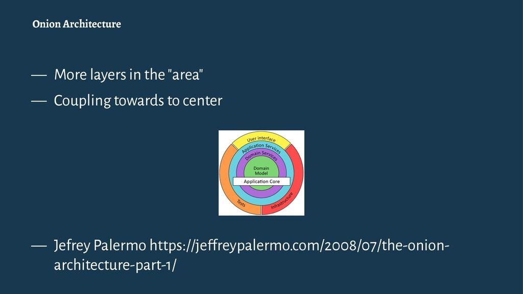 "Onion Architecture — More layers in the ""area"" ..."