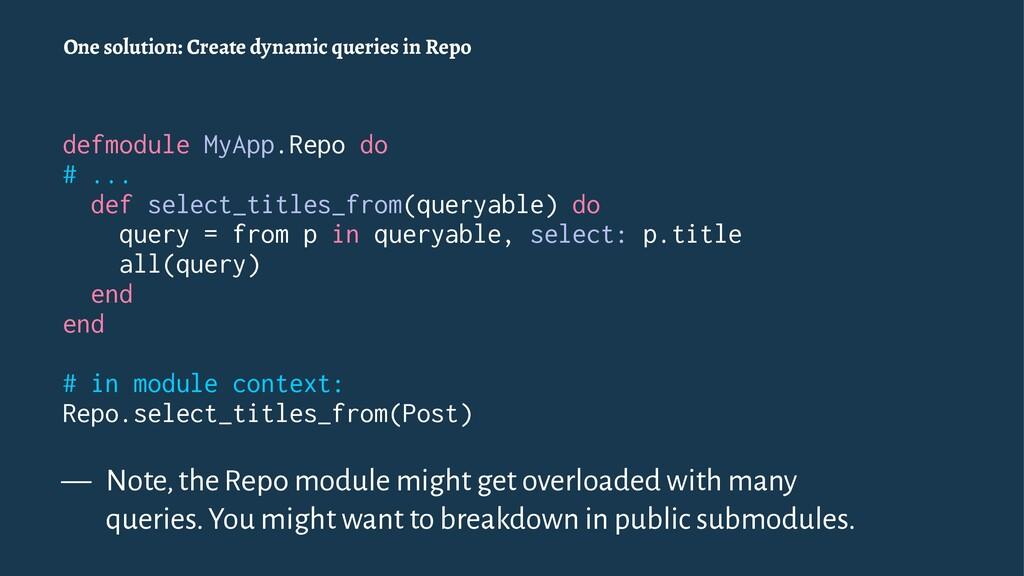 One solution: Create dynamic queries in Repo de...