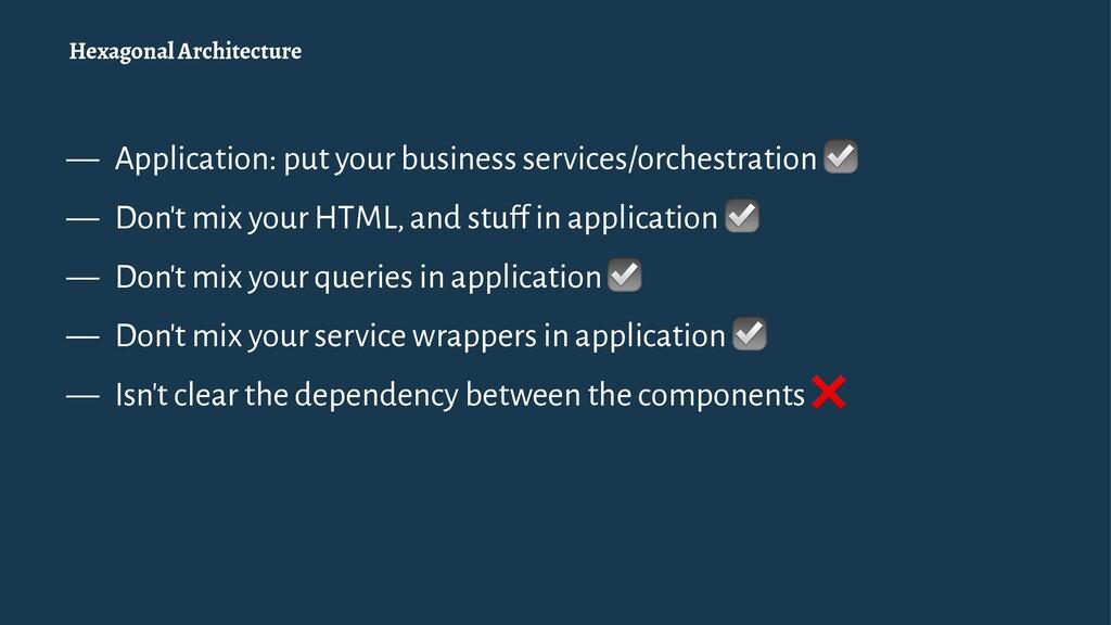 Hexagonal Architecture — Application: put your ...