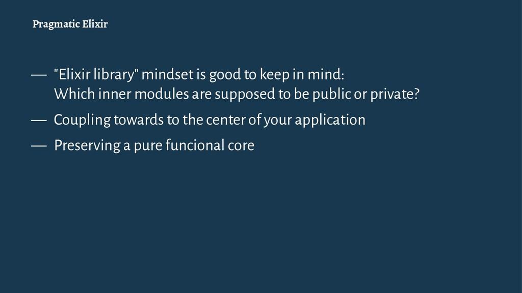 """Pragmatic Elixir — """"Elixir library"""" mindset is ..."""